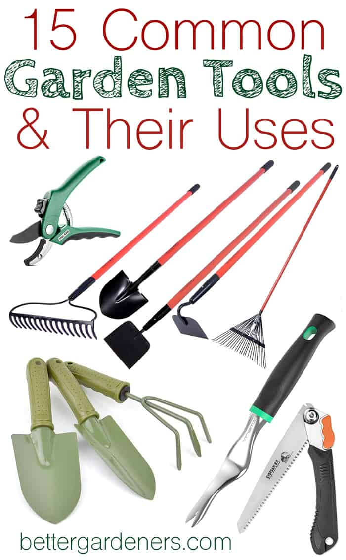 15 Common Gardening Tools And Their Uses Better Gardener S Guide